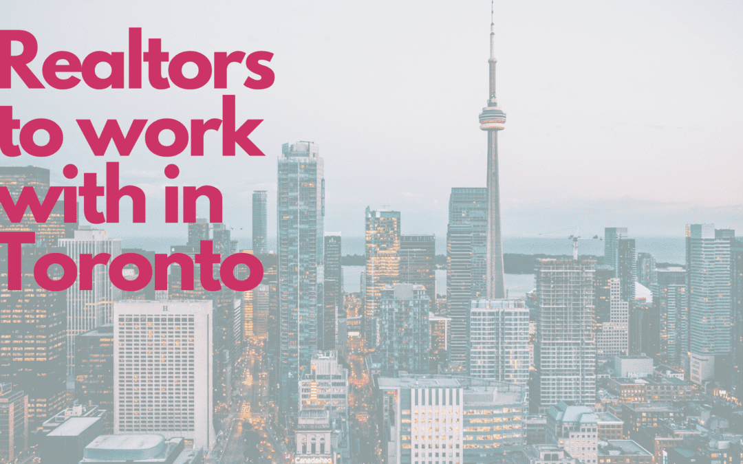 Realtors to Work With in Toronto
